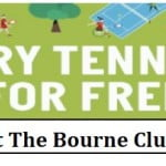 Try tennis for free at the Bourne Club